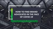 How to Find Brand Advocates in the Face of COVID-19 - BuzzyBooth