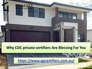 Why CDC private certifiers Are Blessing For You