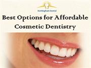 Best Options for Affordable Cosmetic Dentistry - NOTTINGHAM DENTAL