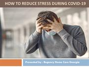 How To Reduce Stress During COVID-19 By Regency Home Care