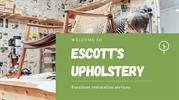 Book Escott's Upholstery for repair and restoration