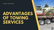 Advantages of Towing Services- Truck On Route