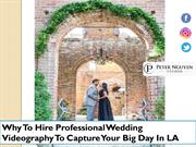 Why To Hire Professional Wedding Videography To Capture Your Big Day I