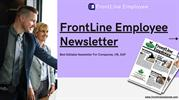 FrontLine Employee Newsletter - Manage Employees at Work with Our News