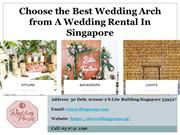 Choose the Best Wedding Arch from A Wedding Rental In Singapore