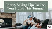 Energy Saving Tips To Cool Your Home This Summer