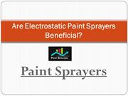 Are Electrostatic Paint Sprayers Beneficial - Paint Sprayers