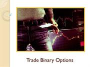 Trade Binary Options Guide – The Truth About Binary Options