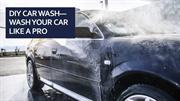 DIY Car Wash Wash Your Car Like A Pro