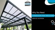 Why You Need Conservatory Roof Replacement Service in Epsom