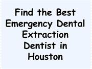 Find the Best Emergency Dental Extraction Dentist in Houston