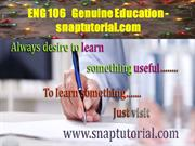 ENG 106   Genuine Education - snaptutorial.com