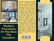 Modern provisions of the best tile installers