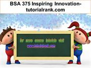 BSA 375 Inspiring Innovation-tutorialrank.com