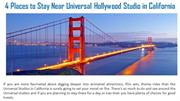 4 Places to Stay Near Universal Hollywood Studio in California