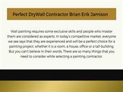 Perfect DryWall Contractor Brian Erik Jamison