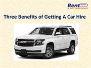Three Benefits of Getting A Car Hire in Vancouver