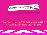 Tips For Refining A Relationship With A Retained Executive Search Firm