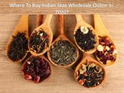Where to Buy Indian Teas Wholesale Online in 2020