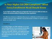 Is Your Higher Ed CRM Compliant- What Every Enrollment Head Should Kno