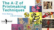 The A-Z of Printmaking Techniques