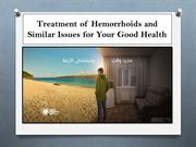 Treatment of Hemorrhoids and Similar Issues for Your Good Health