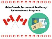 Gain Canada Permanent Residency By Investment Programs