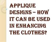 How to Choose the Ravishing Applique Designs?