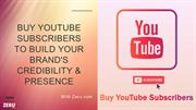 Buy YouTube subscribers to build your brand's credibility & presence!