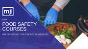 How Food Safety Courses are Important for the Hotel Industry