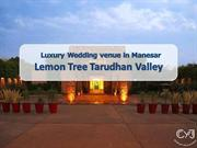 Highly Rated Wedding venue in Manesar - Tarudhan Valley Manesar