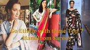 Go Ethnic with these Top 7 Handloom Sarees