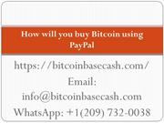 How will you buy Bitcoin using PayPal