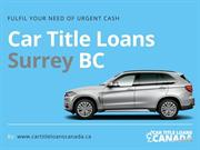 Car Title Loans Surrey BC to borrow cash immediately on same day