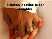 A Mother's advice to her daughter