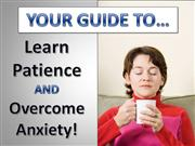A Guide to Learning Patience and Overcoming Anxiety