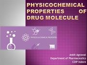 PHYSICOCHEMICAL PROPERTIES OF DRUG MOLECULE