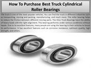 How To Purchase Best Truck Cylindrical Roller Bearings