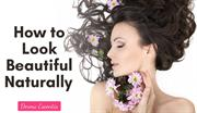 How to Look Beautiful Naturally Ways by Derma Essentia