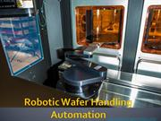 Robotic Wafer Handling Automation- Kensington Labs