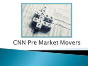 How Do CNN Pre Market Movers Affect The Prices Of The Stocks