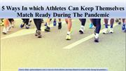 5 Ways In which Athletes Can Keep Themselves Match Ready During The Pa