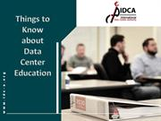 Things to Know about Data Center Education