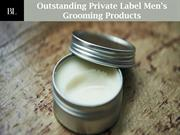 Blank Label – Outstanding Private Label Men's Grooming Products