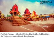 Puri Trip Package –A Perfect Option That Guides And Facilitate the Vis