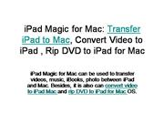 iPad Magic for Mac: Transfer iPad to Mac, Convert Video to iPad Mac