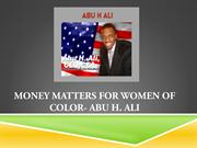 Money Matters for Women of Color- Abu H Ali