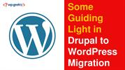 Some Guiding Light in Drupal to WordPress Migaration