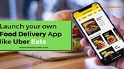 Launch your own Food Delivery App like UberEats, Grubhub, Postmates