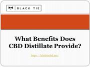 What benefits does CBD Distillate provide?